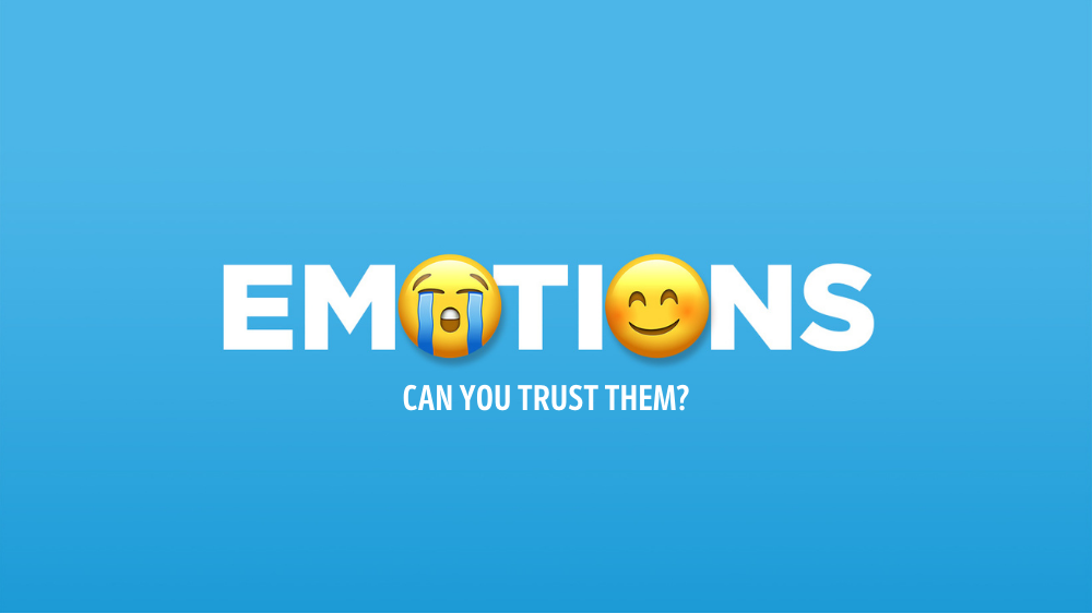 Emotions (Part 1) - Can You Trust Them Image