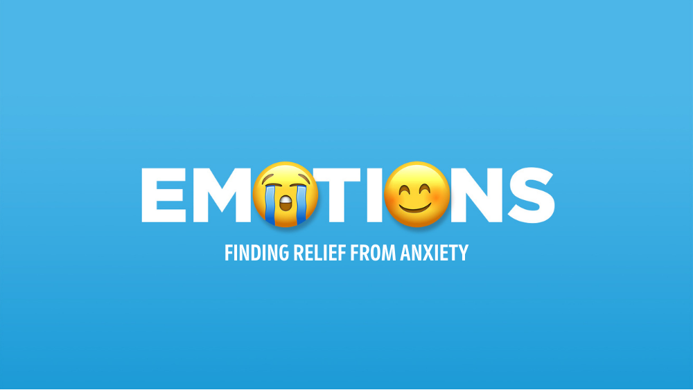 Emotions (Part 2) - Finding Relief from Anxiety Image