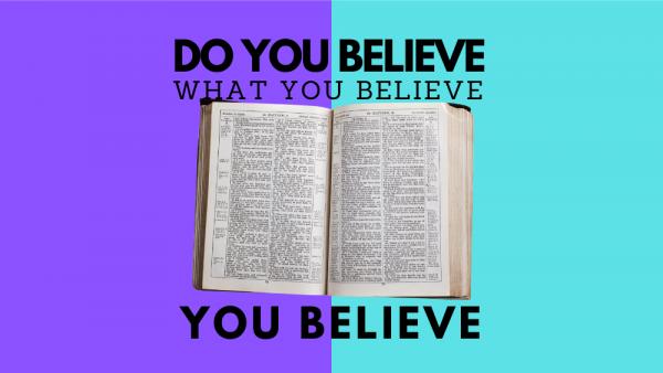 Do You Believe What You Believe You Believe - Part 3 Image