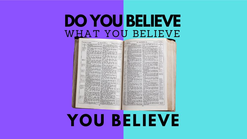 Do You Believe What You Believe You Believe