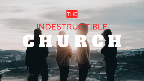 The Indestructible Church Image